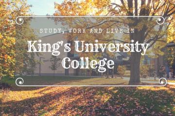 King's University College – Sống, học tập và làm việc tại trường ĐH Top 10 Canada