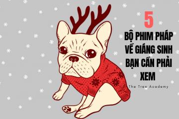 5 bộ phim Pháp về Giáng Sinh bạn cần phải xem vào cuối năm